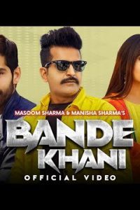 BANDE KHANI Haryanvi song Lyrics–Masoom Sharma