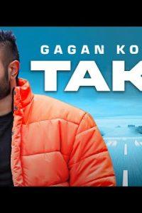 Takk punjabi song Lyrics–Gagan Kokri