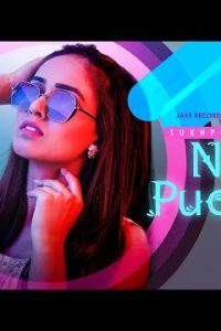 Naa Puch Da punjabi song Lyrics–Sukhpreet Kaur