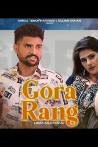 Gora Rang Haryanvi song Lyrics–Khasa Aala Chahar