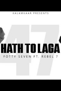 HAATH TOH LAGA hindi song Lyrics –Fotty Seven