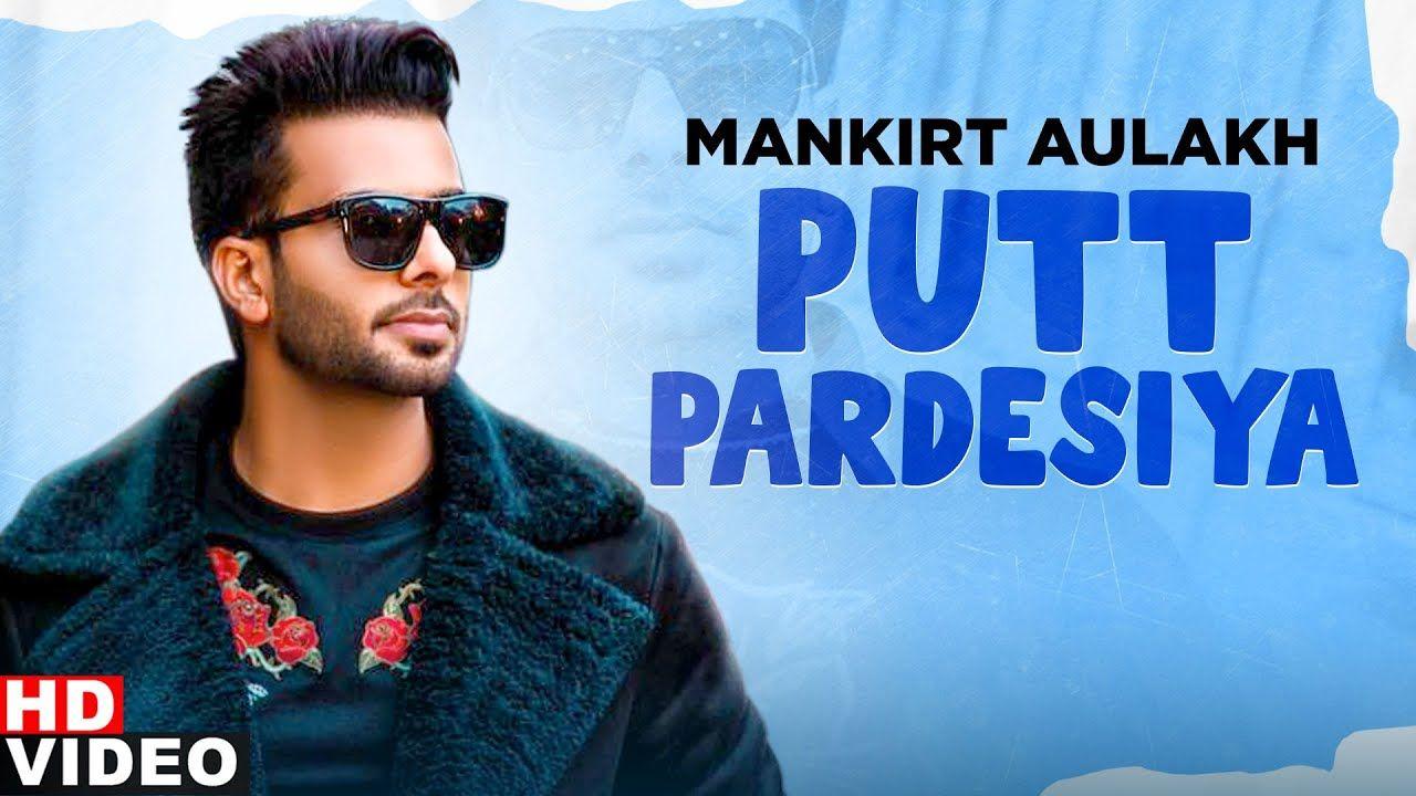 Putt Pardesiya punjabi song Lyrics–Mankirt Aulakh