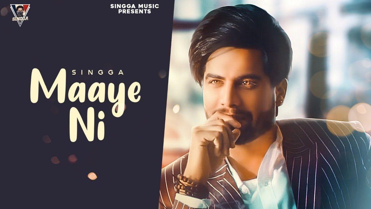 Maaye Ni punjabi song Lyrics–Singga
