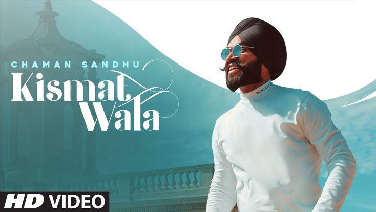 Kismat Wala punjabi song Lyrics–Chaman Sandhu