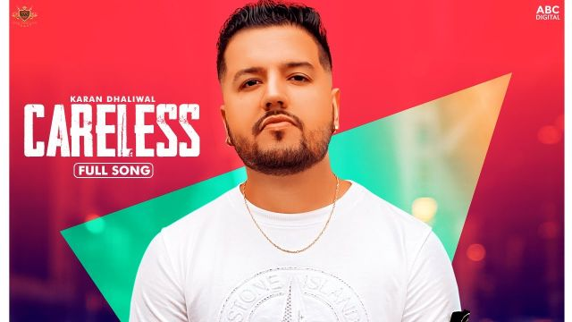 Careless punjabi song Lyrics–Karan Dhaliwal