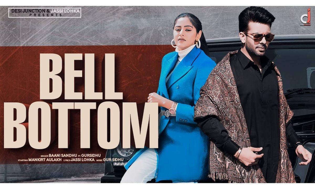 Bell Bottom punjabi song Lyrics–Baani Sandhu Ft. Gur Sidhu