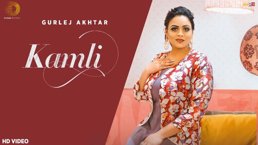 Kamli punjabi song Lyrics–Gurlej Akhtar