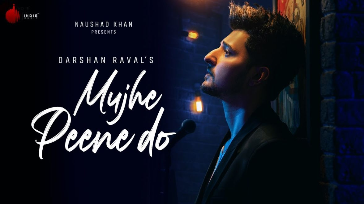 Mujhe Peene Do hindi song Lyrics –Darshan Raval