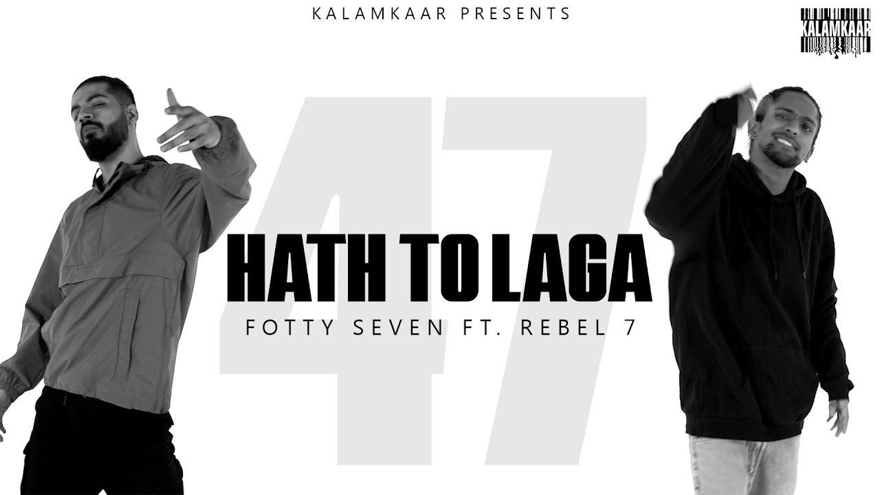 HAATH TOH LAGA hindi song Lyrics –Fotty Seven