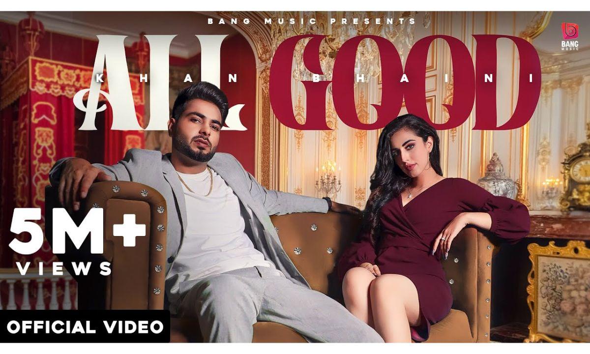 All Good punjabi song Lyrics–Khan Bhaini