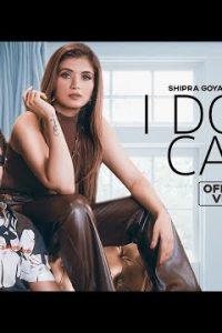 I Don't Care song Lyrics–Shipra Goyal | Khan Bhaini