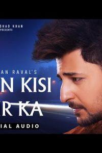 Main Kisi Aur Ka Lyrics–Darshan Raval