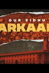 Sarkaare punjabi song Lyrics–Gur Sidhu