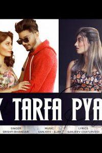 Ek Tarfa Pyar  Lyrics –Srishti Bhandari