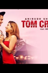 Tom Cruise song Lyrics–Anirudh Sharma