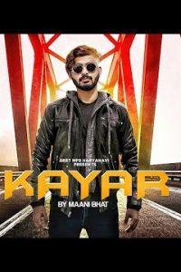 Kayar Haryanvi song Lyrics–Maani Bhat