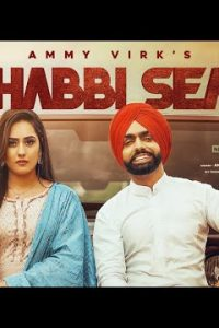 Khabbi Seat song Lyrics–Ammy Virk | Sweetaj Brar