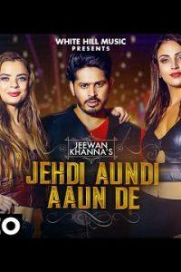 Jehdi Aundi Aaun De (Lyrics) –Jeewan Khanna
