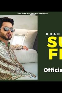 Sun Fer song Lyrics–Khan Bhaini