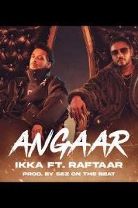 Angaar song (Lyrics)–IKKA Ft. Raftaar