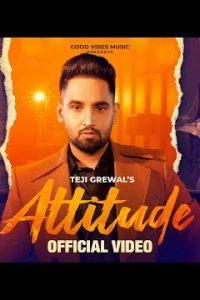 Attitude (Lyrics)–Teji Grewal   Gurlej Akhtar