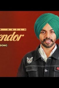 Splendor punjabi song Lyrics–Satbir Aujla