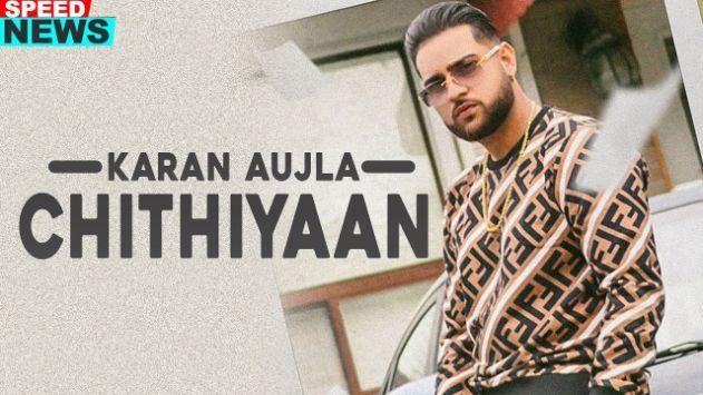 Chithiyaan punjabi song Lyrics–Karan Aujla