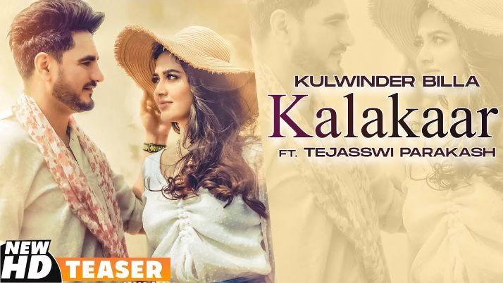 Kalakaar punjabi song Lyrics–Kulwinder Billa Ft Tejasswi Prakash