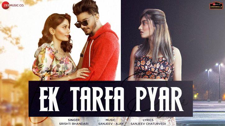 Ek Tarfa Pyar hindi song Lyrics –Srishti Bhandari
