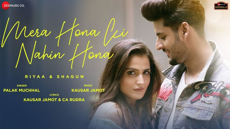 Mera Hona Ki Nahin Hona hindi song Lyrics –Riyaa & Shagun