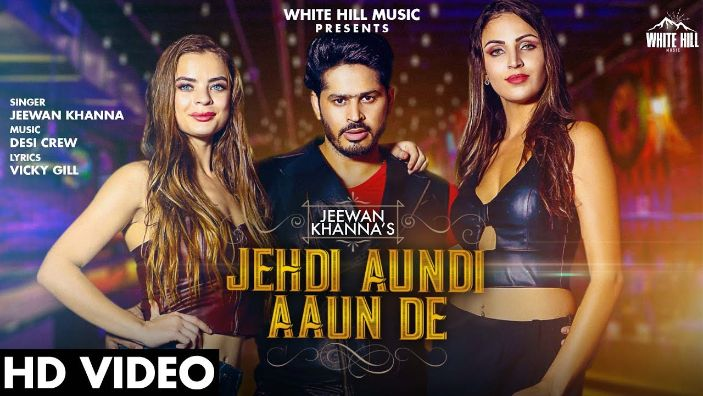 Jehdi Aundi Aaun De punjabi song Lyrics–Jeewan Khanna