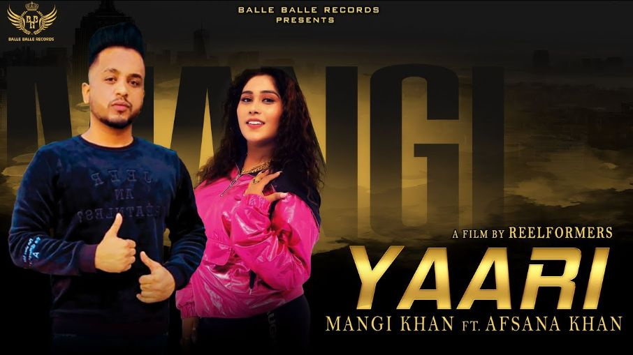 Yaari punjabi song Lyrics–Mangi Khan & Afsana Khan
