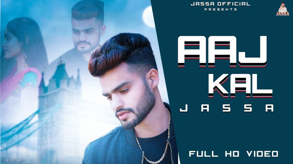 AAJ KAL punjabi song Lyrics–Jassa