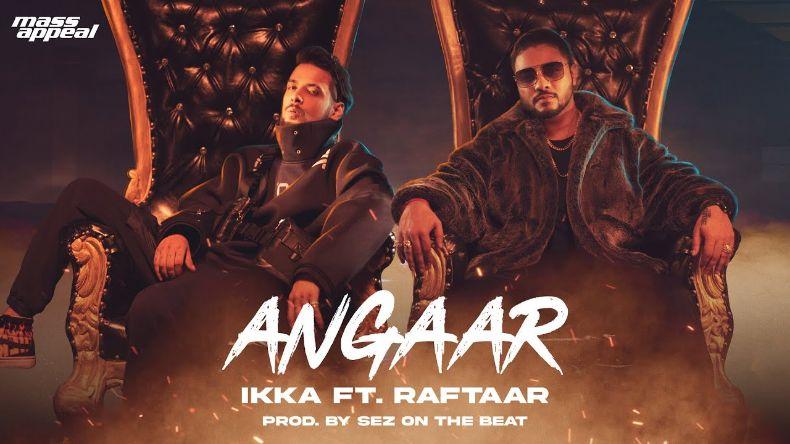 Angaar song Lyrics–IKKA Ft. Raftaar