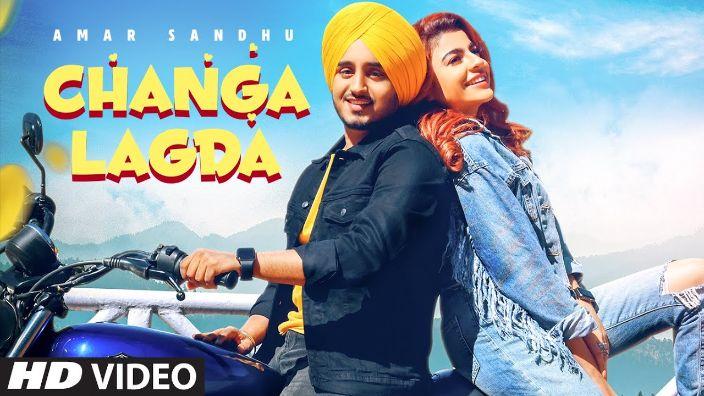 Changa Lagda punjabi song Lyrics–Amar Sandhu