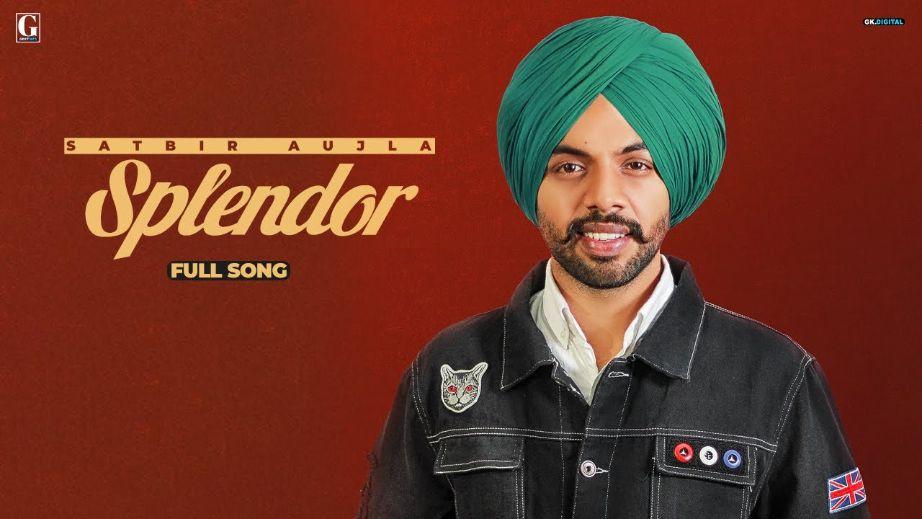 Splendor punjabi song Lyrics–Satbir Aujla