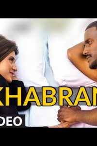 Khabran song Lyrics–Kaka