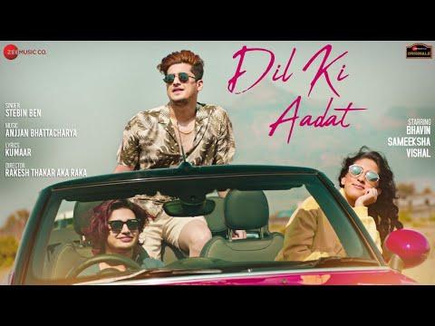 Dil Ki Aadat hindi song Lyrics–Bhavin | Stebin Ben