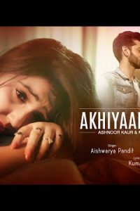 Akhiyaan Tadpegi hindi song Lyrics–Aishwarya Pandit