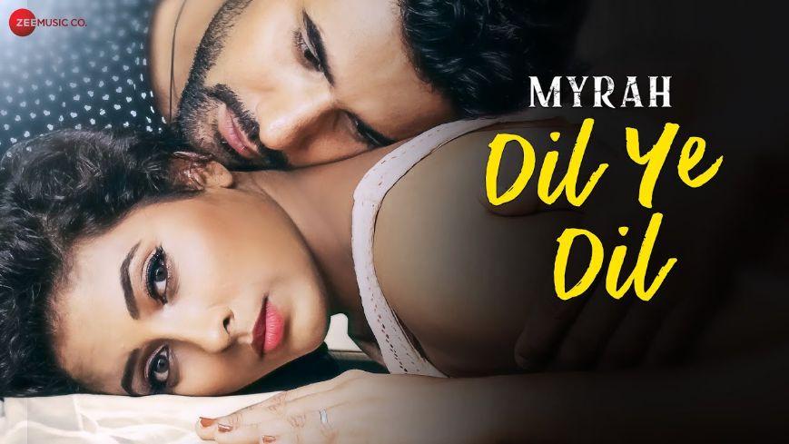 Dil Ye Dil song Lyrics–Myrah   Sukanya Surve