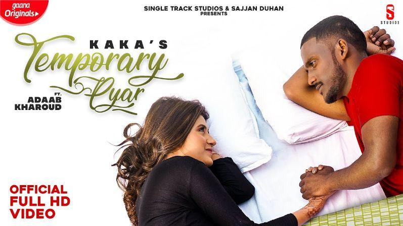 Temporary Pyar punjabi song Lyrics–Kaka