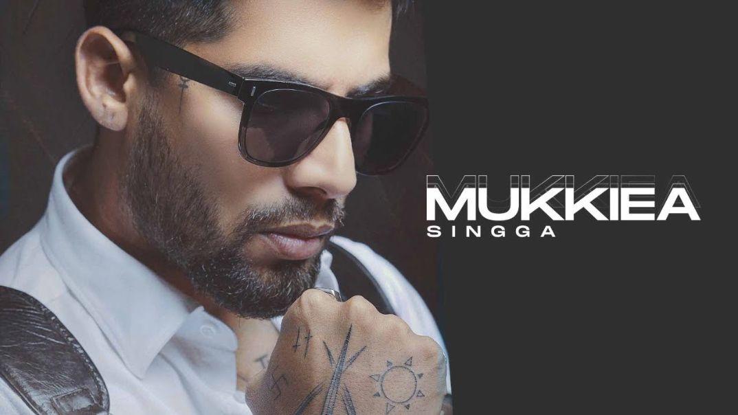Mukkiea punjabi song Lyrics–Singga