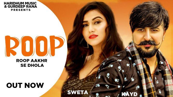 ROOP Haryanvi song Lyrics–Kay D & Sweta Chauhan