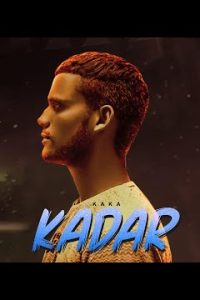 Kadar song Lyrics–Kaka