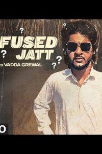 Confused Jatt song Lyrics–Vadda Grewal
