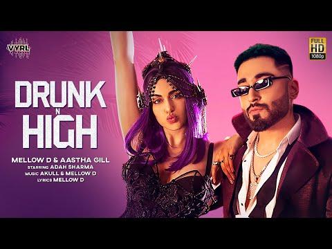 Drunk n High song Lyrics–Mellow D & Aastha Gill