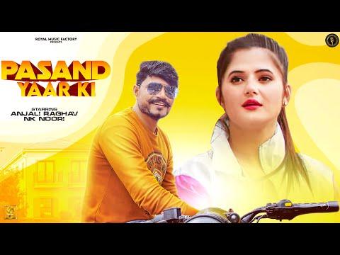 Pasand Yaar Ki | Anjali Raghav lyrics New Haryanvi Song 2021