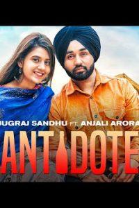 Antidote song Lyrics–Jugraj Sandhu