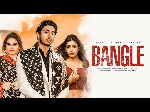 Bangle song Lyrics–Mandys Ft.Gurlez Akhtar