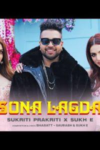 Sona Lagda song Lyrics–Sukriti   Sukh E
